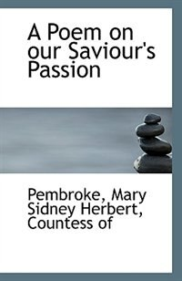 A Poem on our Saviour's Passion