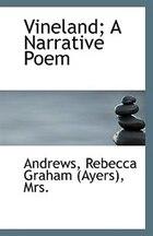 Vineland; A Narrative Poem