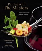 Pairing with the Masters: A Definitive Guide to Food and Wine