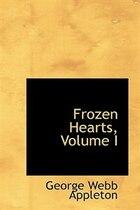 Frozen Hearts, Volume I