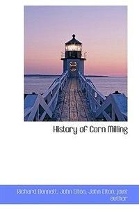 History of Corn Milling