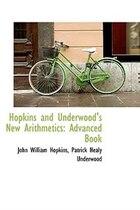 Hopkins and Underwood's New Arithmetics: Advanced Book