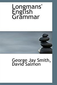 Longmans' English Grammar by David Salmon George Jay Smith