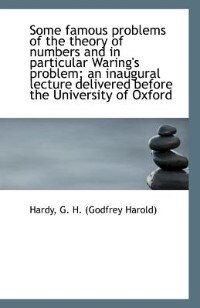 Some famous problems of the theory of numbers and in particular Waring's problem; an inaugural lectu