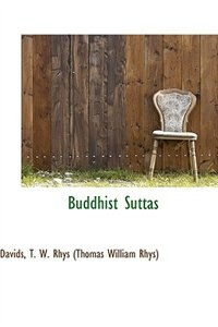 Book Buddhist Suttas by Davids T. W. Rhys (Thomas William Rhys)
