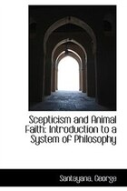Scepticism and Animal Faith: Introduction to a System of Philosophy