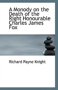 A Monody on the Death of the Right Honourable Charles James Fox
