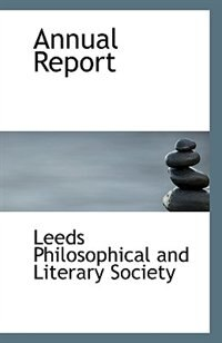Annual Report by Leed Philosophical and Literary Society