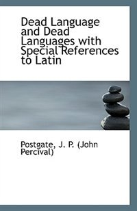 Dead Language and Dead Languages with Special References to Latin