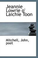 Jeannie Lowrie o' Laichie Toon