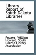 Library Report of South Dakota Libraries