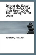 Soils of the Eastern United States and their Use-- XXXII. The Carrington Silt Loam