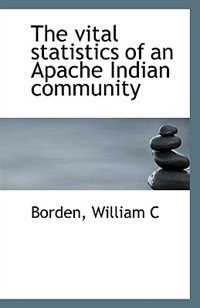 The vital statistics of an Apache Indian community
