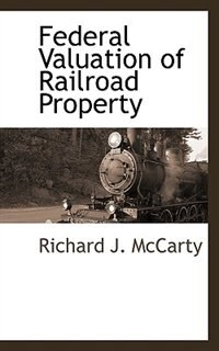 Federal Valuation of Railroad Property
