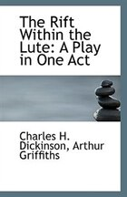 The Rift Within the Lute: A Play in One Act