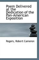 Poem Delivered at the Dedication of the Pan-American Exposition