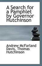 A Search for a Pamphlet by Governor Hutchinson
