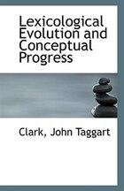 Lexicological Evolution and Conceptual Progress