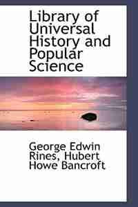 Library of Universal History and Popular Science by Hubert Howe Bancroft