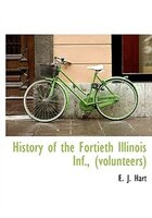 History Of The Fortieth Illinois Inf., (volunteers)