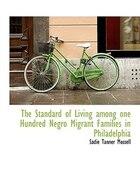The Standard Of Living Among One Hundred Negro Migrant Families In Philadelphia