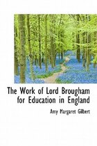 The Work Of Lord Brougham For Education In England