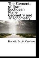 The Elements of Non-Euclidean Plane Geometry and Trigonometry