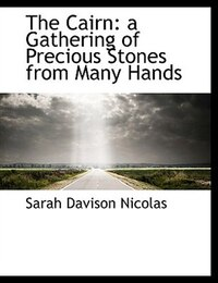 The Cairn: a Gathering of Precious Stones from Many Hands