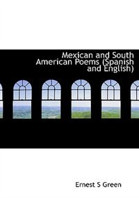Book Mexican and South American Poems (Spanish and English) by Ernest S Green