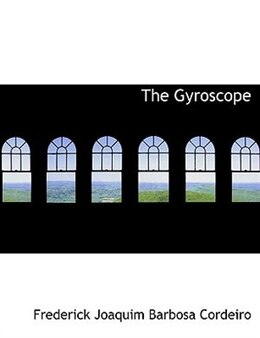 Book The Gyroscope by Frederick Joaquim Barbosa Cordeiro