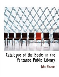 Catalogue of the Books in the Penzance Public Library