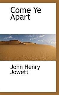 Come Ye Apart by John Henry Jowett