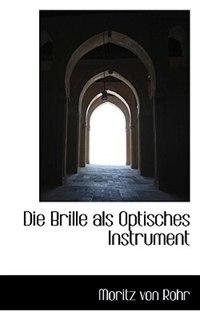 Die Brille als Optisches Instrument de Moritz von Rohr