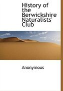 History of the Berwickshire Naturalists' Club by Anonymous