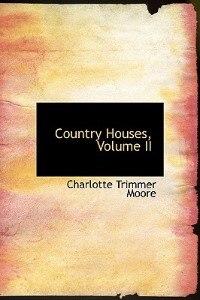 Country Houses, Volume Ii