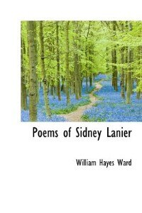 Book Poems Of Sidney Lanier by William Hayes Ward