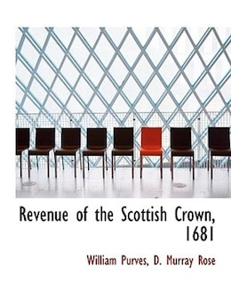 Book Revenue of the Scottish Crown, 1681 by William Purves