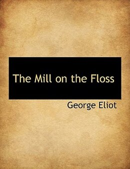 Book The Mill on the Floss by George Eliot