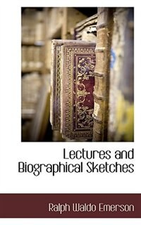 Book Lectures and Biographical Sketches by Ralph Waldo Emerson