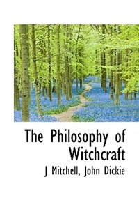 Book The Philosophy of Witchcraft by J Mitchell