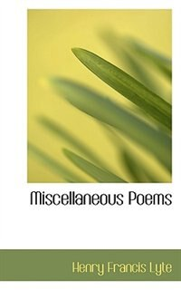Miscellaneous Poems by Henry Francis Lyte