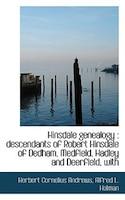 Hinsdale genealogy: descendants of Robert Hinsdale of Dedham, Medfield, Hadley and Deerfield, with