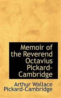 Memoir of the Reverend Octavius Pickard-Cambridge