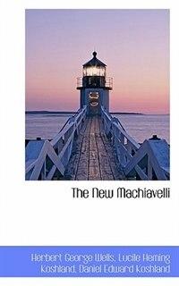 The New Machiavelli by Herbert George Wells