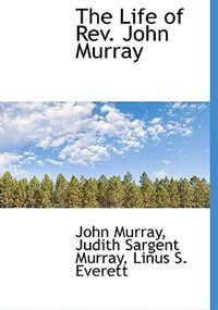 The Life Of Rev. John Murray