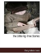 The Little Fig-tree Stories