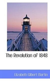 Book The Revolution Of 1848 by Elizabeth Gilbert Martin