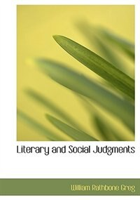 Book Literary And Social Judgments by William Rathbone Greg