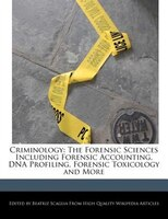 Criminology: The Forensic Sciences Including Forensic Accounting, Dna Profiling, Forensic…