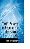 Tariff Reform In Relation To The Cotton Trade